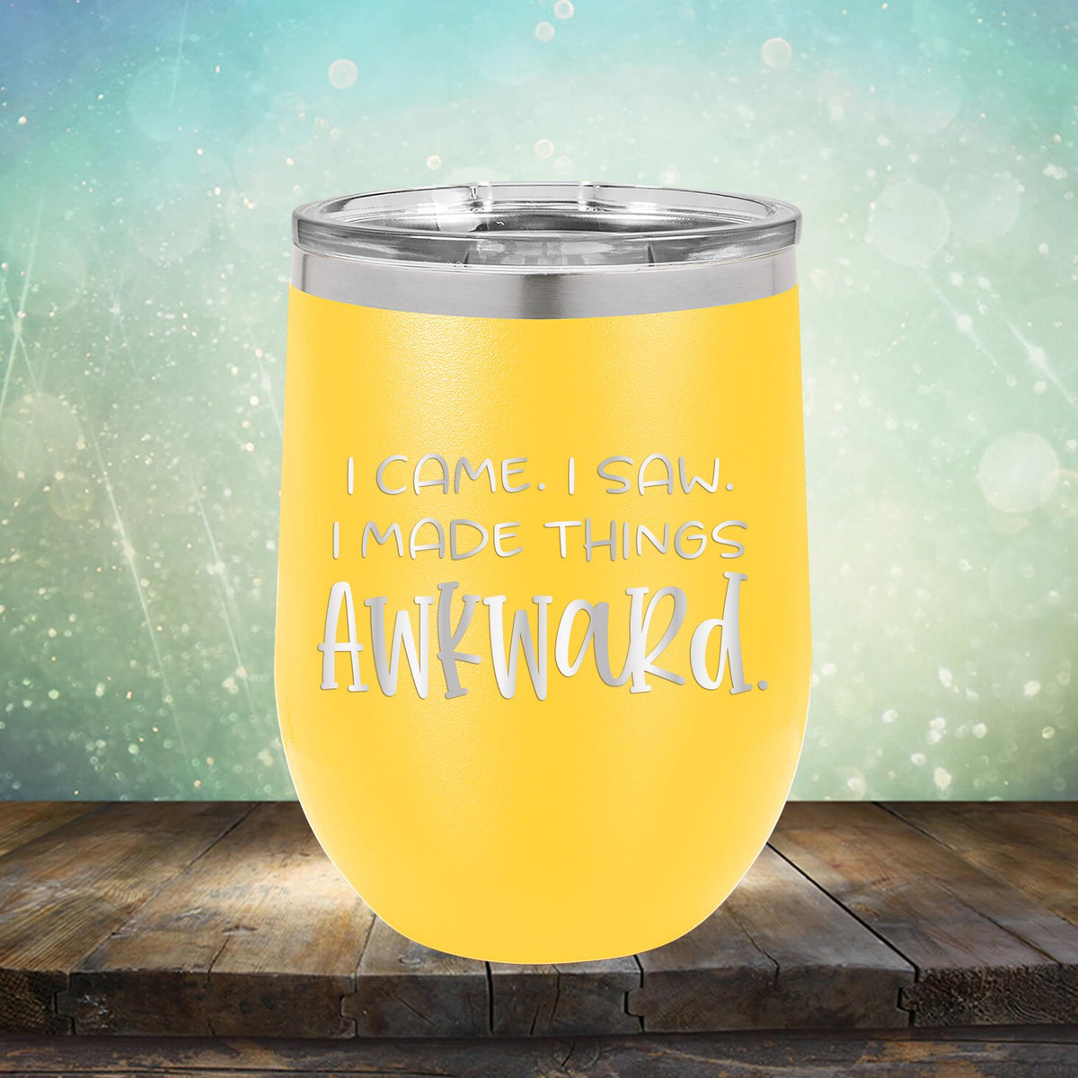 I Came I Saw I Made Things Awkward - Stemless Wine Cup