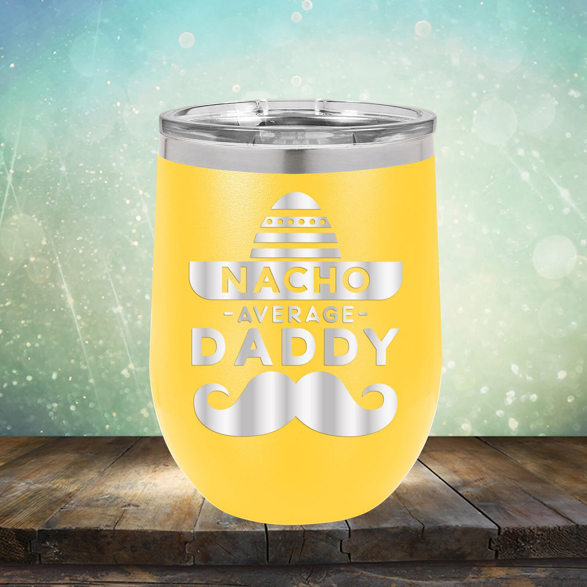 Nacho Average Daddy with Mustache - Stemless Wine Cup