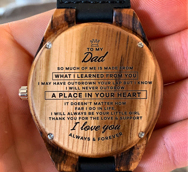 To My Father - So Much Of Me Is Made From What I Learned From You - Wooden Watch