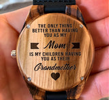 To My Grandma - Only Thing Better Than Having You As My Mom - Wooden Watch