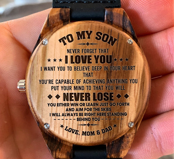 To My Son - You're Capable of Achieving Anything You Put Your Mind to That You Will Never Lose - Wooden Watch