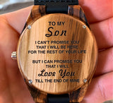 To My Son - I will Love You Till The End of Mine - Wooden Watch
