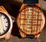 To My Husband - I'd Find You Sooner and Love You Longer - Wooden Watch