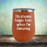 Always Happy Hour Camping - Wine Tumbler