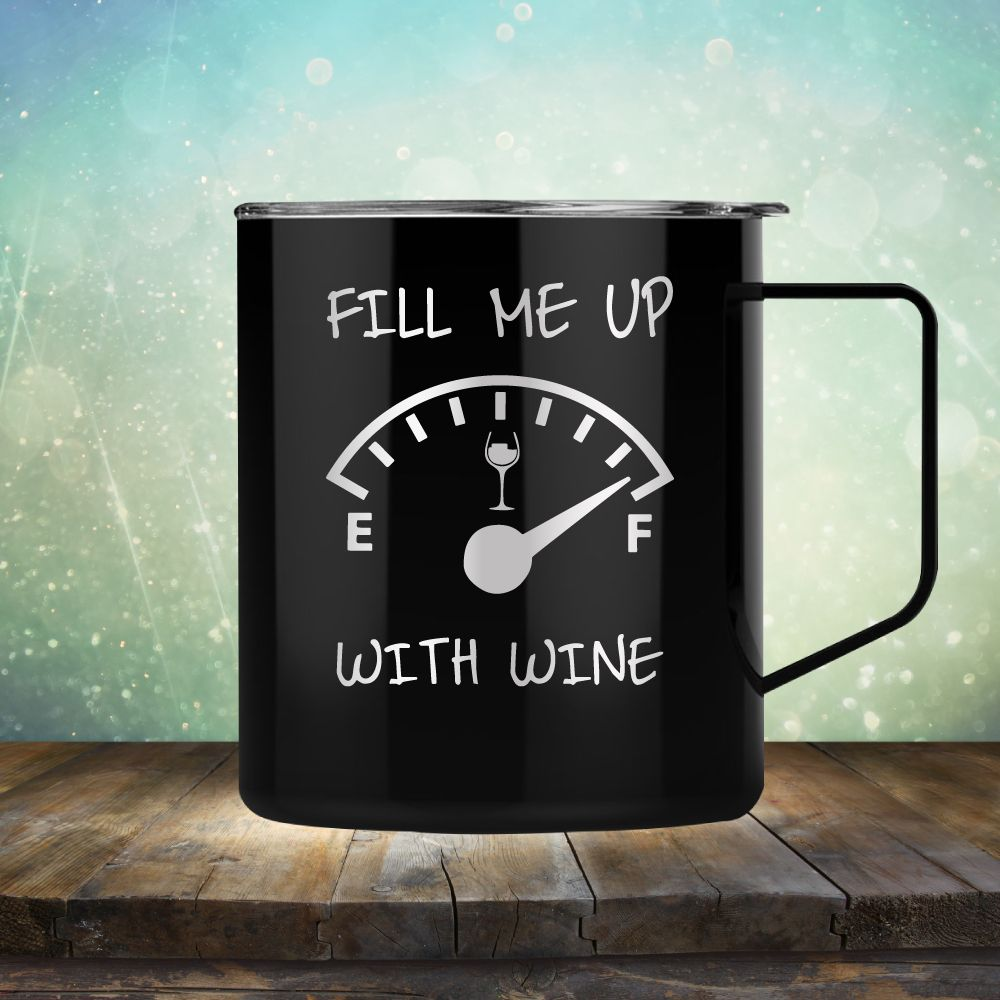 Fill Me Up With Wine
