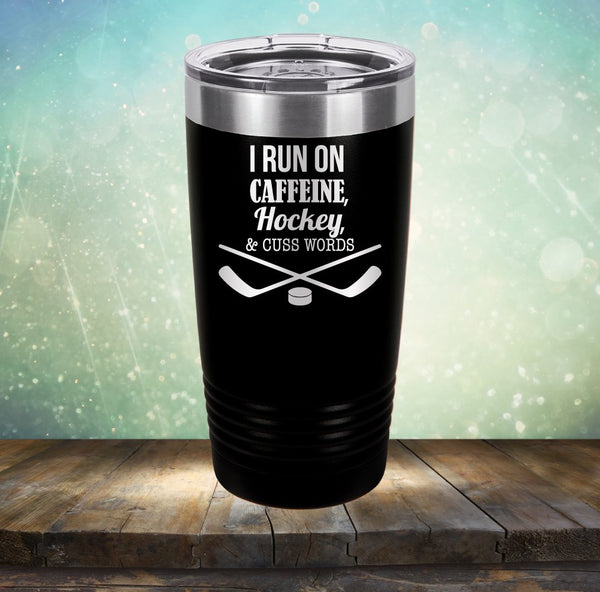 I Run On Caffeine, Hockey & Cuss Words