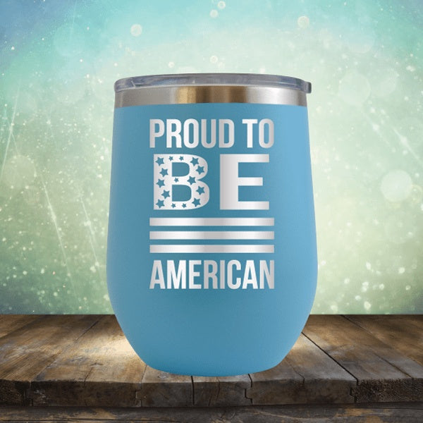 Proud To Be American - Wine Tumbler