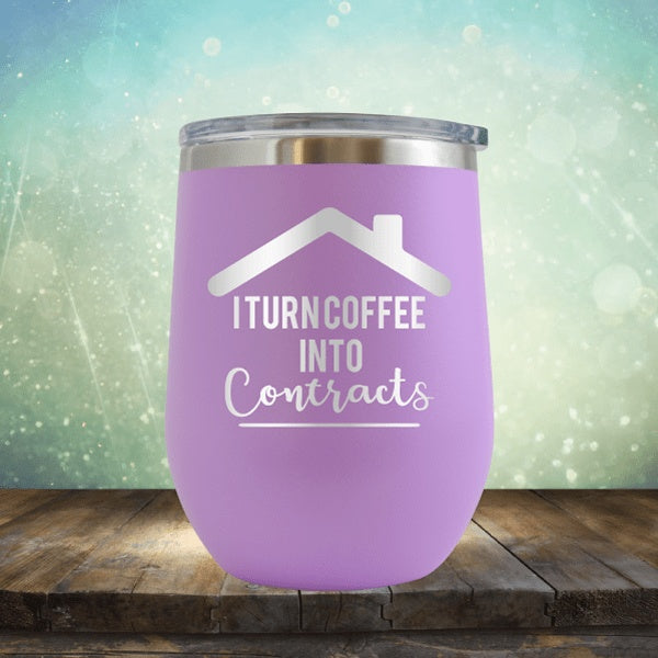Realtor - Turn Coffee Into Contracts - Wine Tumbler