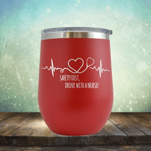 Personalized Tumbler Wine Tumbler Safety First Drink With A Nurse Birthday Engraved Tumbler Nurse Tumbler Gift For Her Nurse Gift