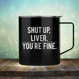 Shut Up Liver. You're Fine