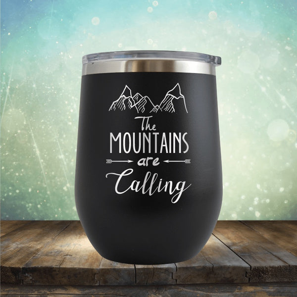 The Mountains Are Calling - Wine Tumbler