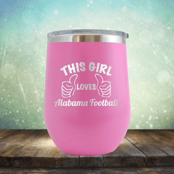 This Girl Loves Alabama Football - Wine Tumbler