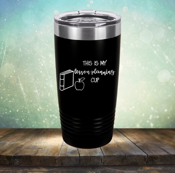 This Is My Lesson Planning Cup