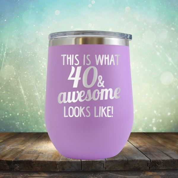 This Is What 40 & Awesome Looks Like - Wine Tumbler