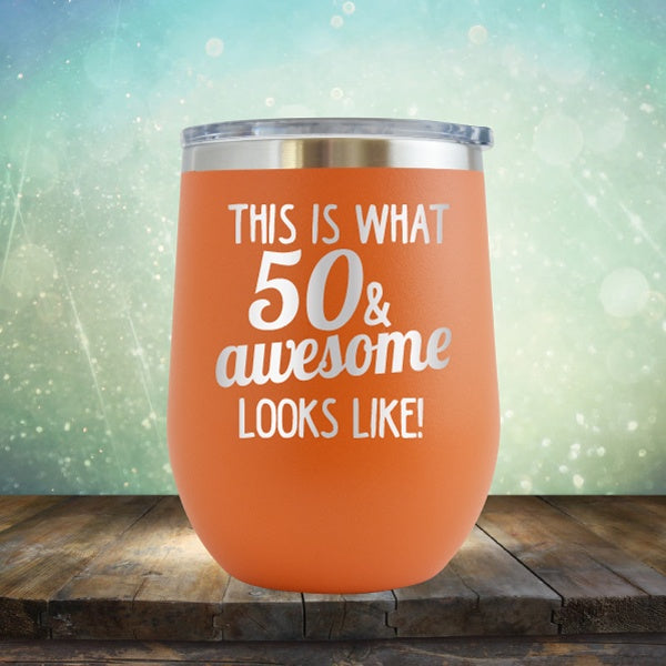 This Is What 50 & Awesome Looks Like - Wine Tumbler