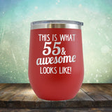 This Is What 55 & Awesome Looks Like - Wine Tumbler