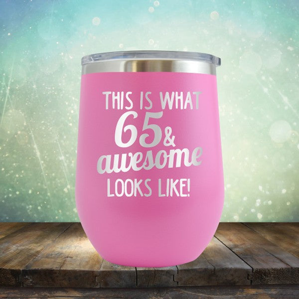 This Is What 65 & Awesome Looks Like - Wine Tumbler