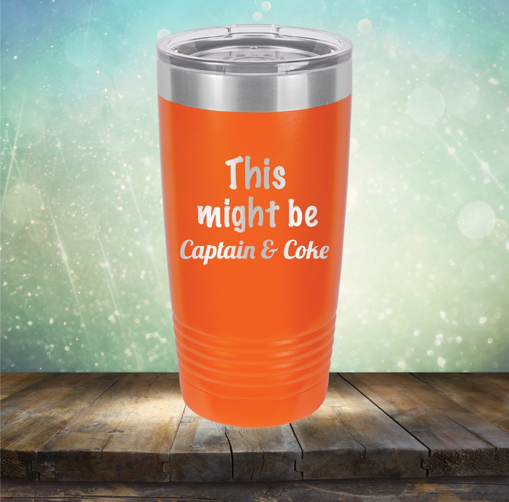 This Might Be Captain & Coke