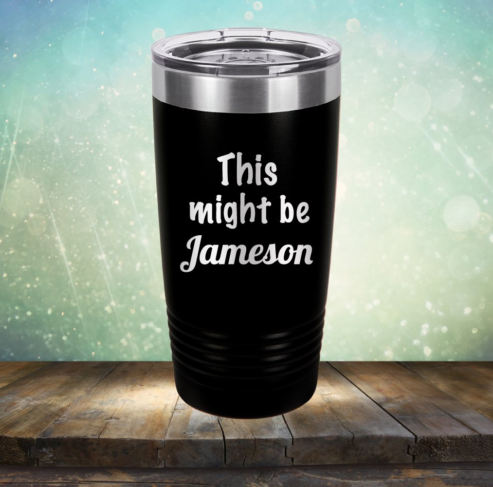 This Might Be Jameson