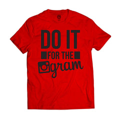 DO IT FOR THE GRAM MEN'S SHORT SLEEVE COTTON T SHIRTS