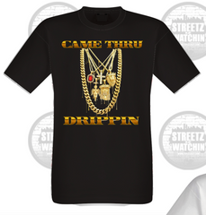 Came Thru Drippin Men's Cotton T Shirts Various Colors