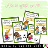 Playing Soccer With My Friends | Social Skills Story and Activities