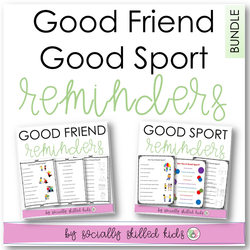 Good Friend and Good Sport Reminders BUNDLE | Differentiated Posters