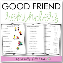 Good Friend Reminders | Differentiated Posters & Worksheets