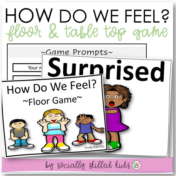 UNDERSTANDING EMOTIONS How Do We Feel? {Floor and Table Top Game}