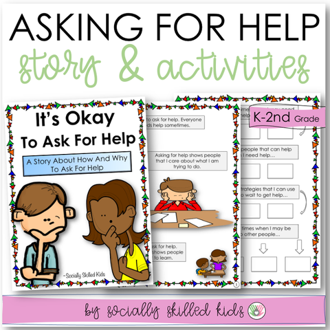 It's Okay To Ask For Help | Social Skills Story and Activities | For K-2nd Grade