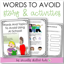 Words And Topics To Avoid Using At School | Social Skills Story & Activities