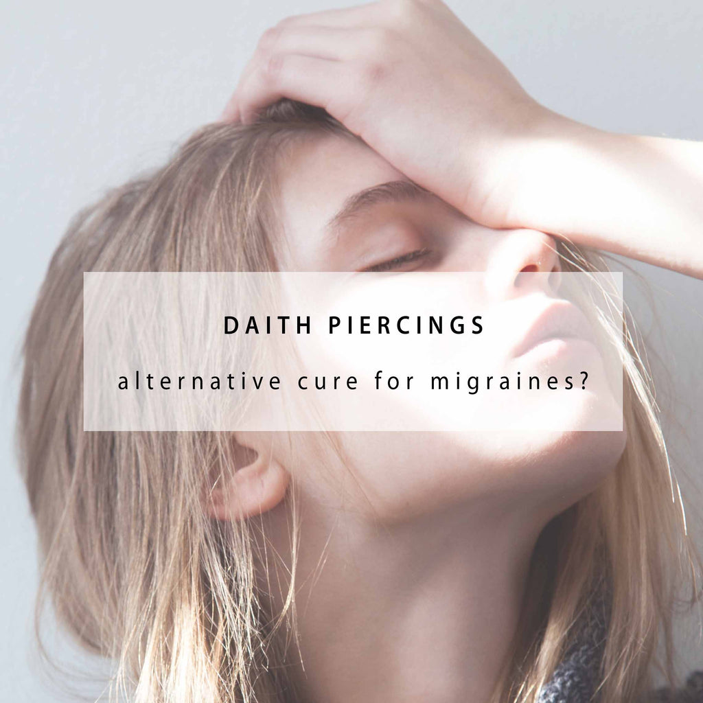 Daith Piercing - Alternate Solution For Migraines & Headaches?