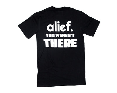Alief You Weren't There - Black
