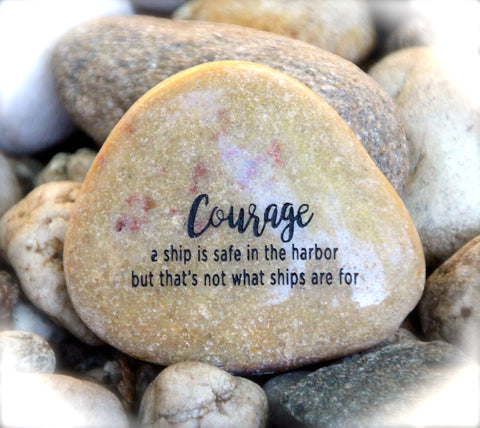 Courage_A_Ship_Is_Safe_In_The_Harbor_But_That's_Not_What_Ships_Are_For_Engraved_Rock