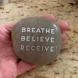 Breathe Believe Receive ~ Engraved Inspirational Rock