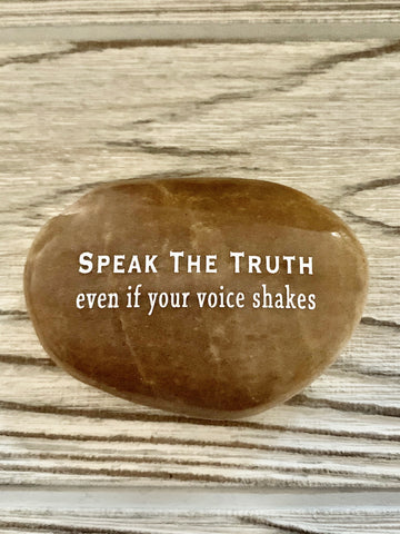 Speak The Truth Even If Your Voice Shakes ~ Engraved Inspirational Rock