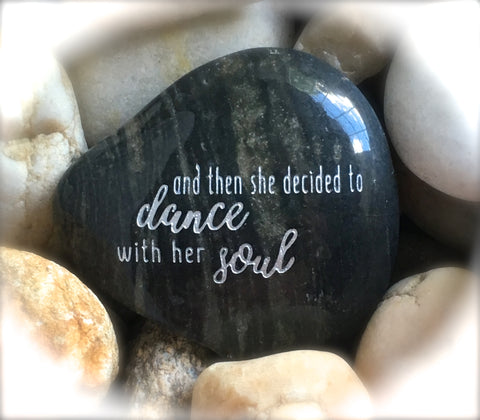 And Then She Decided To Dance With Her Soul ~ Engraved Inspirational Rock