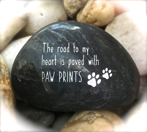 The Road To My Heart Is Paved With Paw Prints ~ Engraved Inspirational Rock