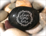 Love Lives Here ~ Engraved Inspirational Rock