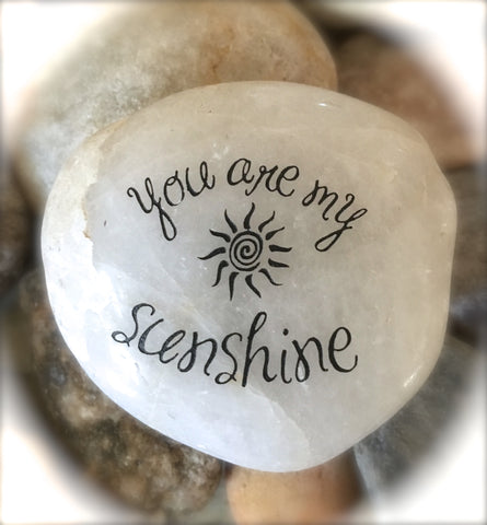 You Are My Sunshine ~ Engraved Inspirational Rock