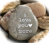 I Love You More ~ Engraved Inspirational Rock