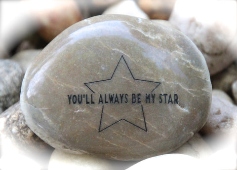 You'll Always Be My Star ~ Engraved Inspirational Rock