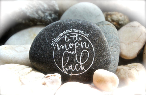 I love You So Much More Than Just To The Moon And Back Engraved Rock Inspirational Gift