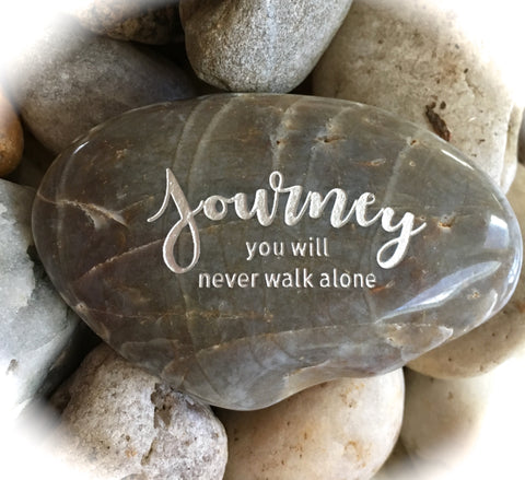 Journey You Will Never Walk Alone ~ Engraved Inspirational Rock