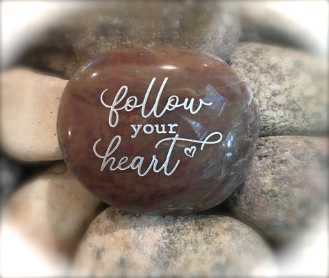 Follow Your Heart ~ Engraved Inspirational Rock