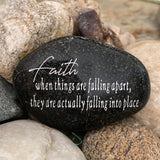 Faith... When Things Are Falling Apart They Are Actually Falling Into Place ~ Engraved Inspirational Rock