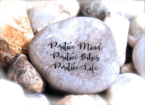 Positive Mind/Positive Vibes/Positive Life ~ Engraved Inspirational Rock