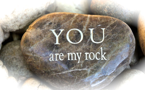 You Are My Rock Engraved Inspirational Rock Karmic Stones