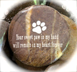 Your_Sweet_Paw_In_My_Hand_Will_Remain_In_My_Heart_Forever_Engraved_Inspirational_Stone_Karmic_Stones12