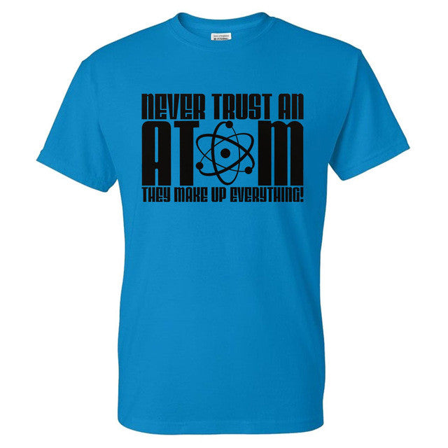 Never Trust an Atom They Make Up Everything Short-Sleeve Unisex T-Shirt